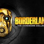 Borderlands: The Handsome Collection está de graça na Epic Store